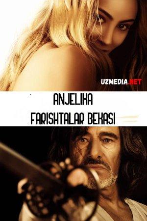 Ajelika 6: Farishtalar bekasi Fransiya filmi Uzbek tilida O'zbekcha tarjima kino 2013 Full HD tas-ix skachat