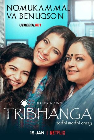 Tribhanga: Nomukammal va Benuqson Xind kino Premyera Uzbek tilida O'zbekcha tarjima kino 2021 Full HD tas-ix skachat