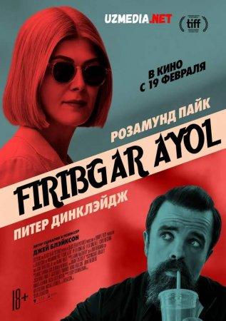 Firibgar ayol / Firibgar oyimcha Premyera 2020 Uzbek tilida O'zbekcha tarjima kino Full HD tas-ix skachat