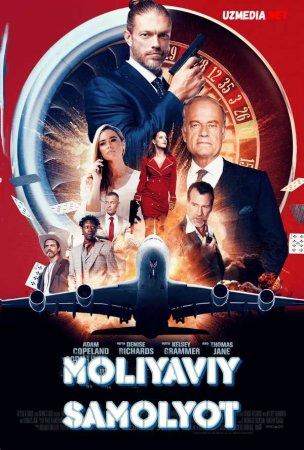 Moliyaviy samolyot / Pul samolyoti Premyera 2020 Uzbek tilida O'zbekcha tarjima kino Full HD tas-ix skachat