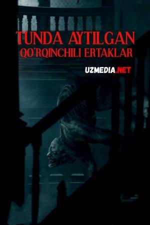 Tunda aytilgan qo'rqinchli ertaklar Kechqurun Ujas daxshatli kino Uzbek tilida O'zbekcha tarjima kino 2019 Full HD tas-ix skachat