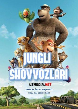 Jungli shovvozlari / Jungli himoyachilari Multfilm Uzbek tilida tarjima 2011 Full HD O'zbek tilida tas-ix skachat