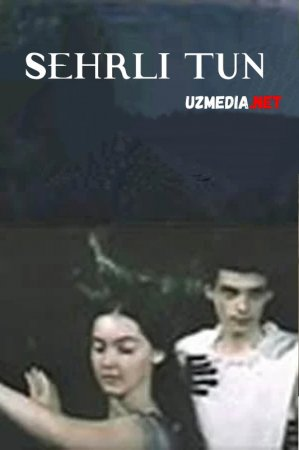 Sehrli tun / Sexrli tun SSSR drama filmi 1983 Uzbek tilida O'zbekcha tarjima kino Full HD tas-ix skachat
