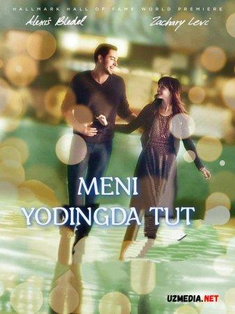 Meni yodingda tut Romantik film Uzbek tilida O'zbekcha tarjima kino 2013 Full HD tas-ix skachat