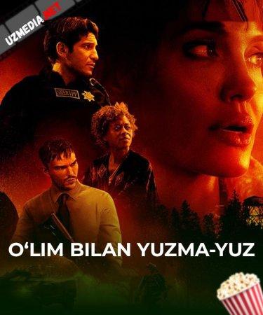 O'lim bilan yuzma-yuz Premyera 2021 Uzbek tilida O'zbekcha tarjima kino Full HD tas-ix skachat