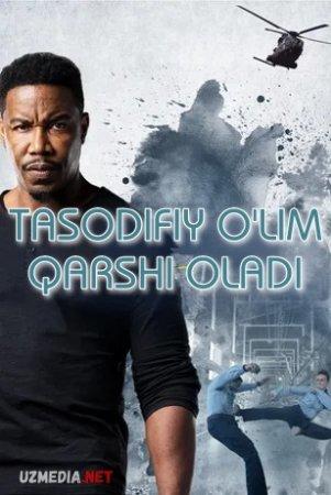 Tasodifiy o'lim qarshi oladi [Boyevik film] 2020 Uzbek tilida O'zbekcha tarjima kino Full HD tas-ix skachat