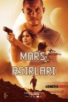 Mars asirlari / Marsda garovga olinganlar Britaniya filmi Uzbek tilida O'zbekcha tarjima kino 2021 Full HD tas-ix skachat