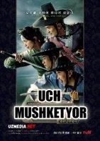 Uch mushketyor / 3 mushketyor Koreys seriali 1-2-3-4-5-6-7-8-9-10-11-12-13-14-15 Barcha qismlar O'zbek tilida 2014 Uzbek tilida HD