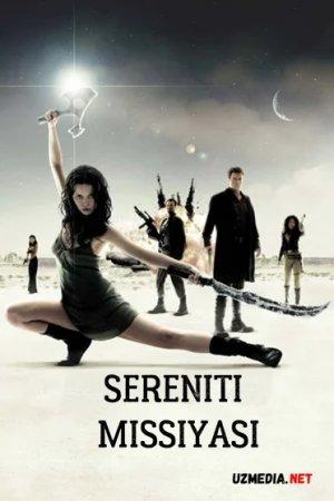 Sereniti missiyasi / Serenitiy Uzbek tilida O'zbekcha tarjima kino 2005 Full HD tas-ix skachat