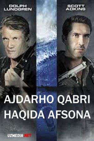 Ajdarho qabri afsonasi (Skott Adkins ishtirokida) Uzbek tilida 2013 O'zbekcha tarjima kino Full HD tas-ix skachat